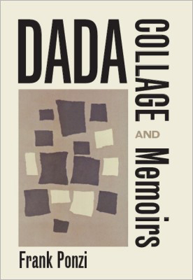 DADA COLLAGE and Memoirs by Frank Ponzi