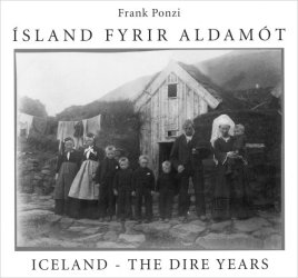 ICELAND -THE DIRE YEARS by Frank Ponzi